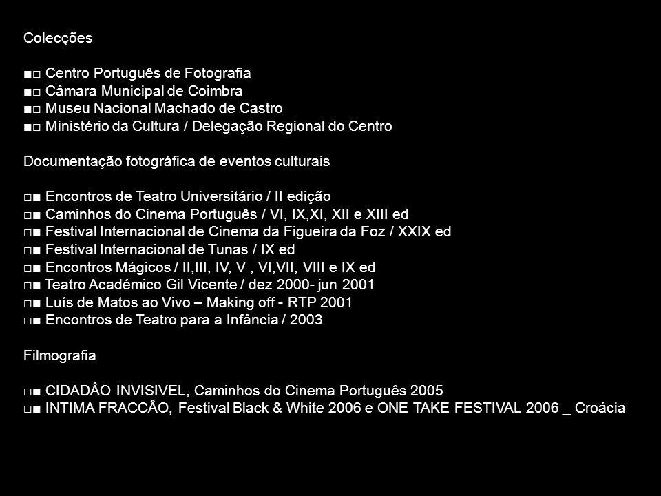 Colecções Centro Português de Fotografia Câmara Municipal de Coimbra Museu Nacional Machado de Castro Ministério da Cultura / Delegação Regional do Ce