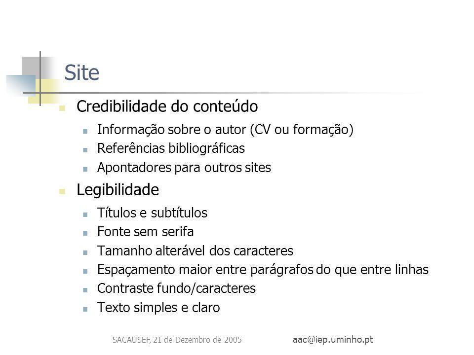 SACAUSEF, 21 de Dezembro de 2005 aac@iep.uminho.pt Site Credibilidade do conteúdo Informação sobre o autor (CV ou formação) Referências bibliográficas