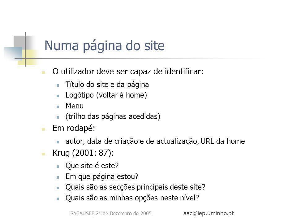SACAUSEF, 21 de Dezembro de 2005 aac@iep.uminho.pt Numa página do site O utilizador deve ser capaz de identificar: Título do site e da página Logótipo