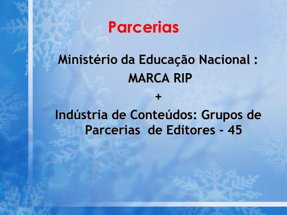 Parcerias Ministério da Educação Nacional : MARCA RIP MARCA RIP+ Indústria de Conteúdos: Grupos de Parcerias de Editores - 45