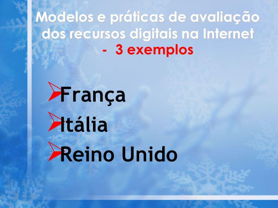 Modelos e práticas de avaliação dos recursos digitais na Internet - 3 exemplos França Itália Reino Unido