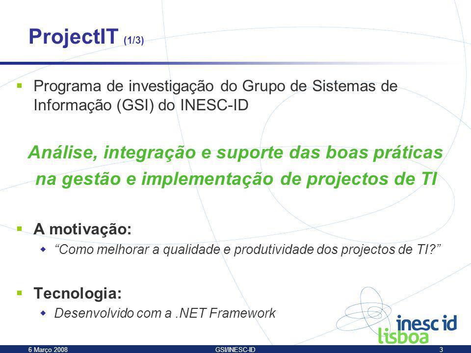 6 Março 2008GSI/INESC-ID3 Programa de investigação do Grupo de Sistemas de Informação (GSI) do INESC-ID Análise, integração e suporte das boas prática