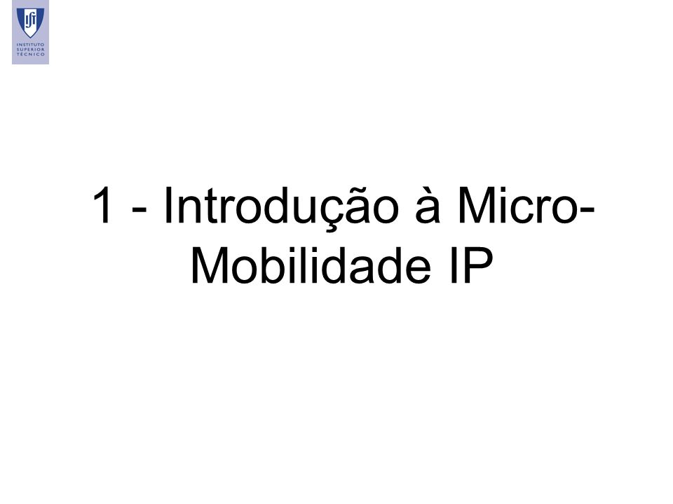 2 1 - Introdução à Micro- Mobilidade IP