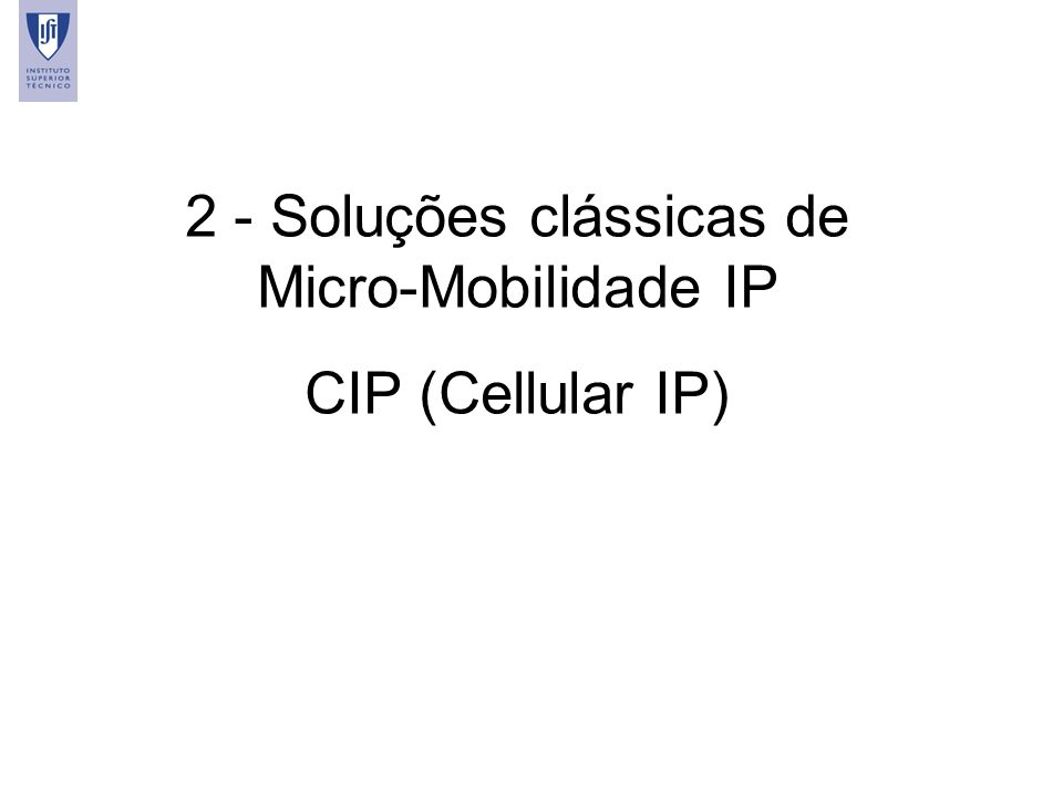 7 2 - Soluções clássicas de Micro-Mobilidade IP CIP (Cellular IP)
