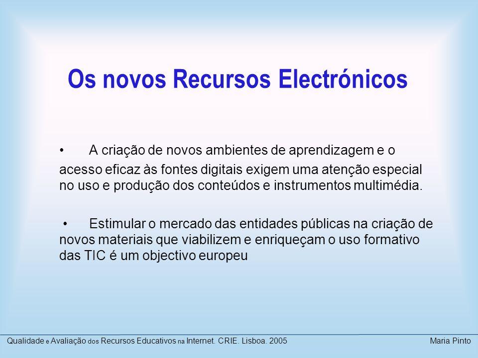 Os novos Recursos Electrónicos A criação de novos ambientes de aprendizagem e o acesso eficaz às fontes digitais exigem uma atenção especial no uso e