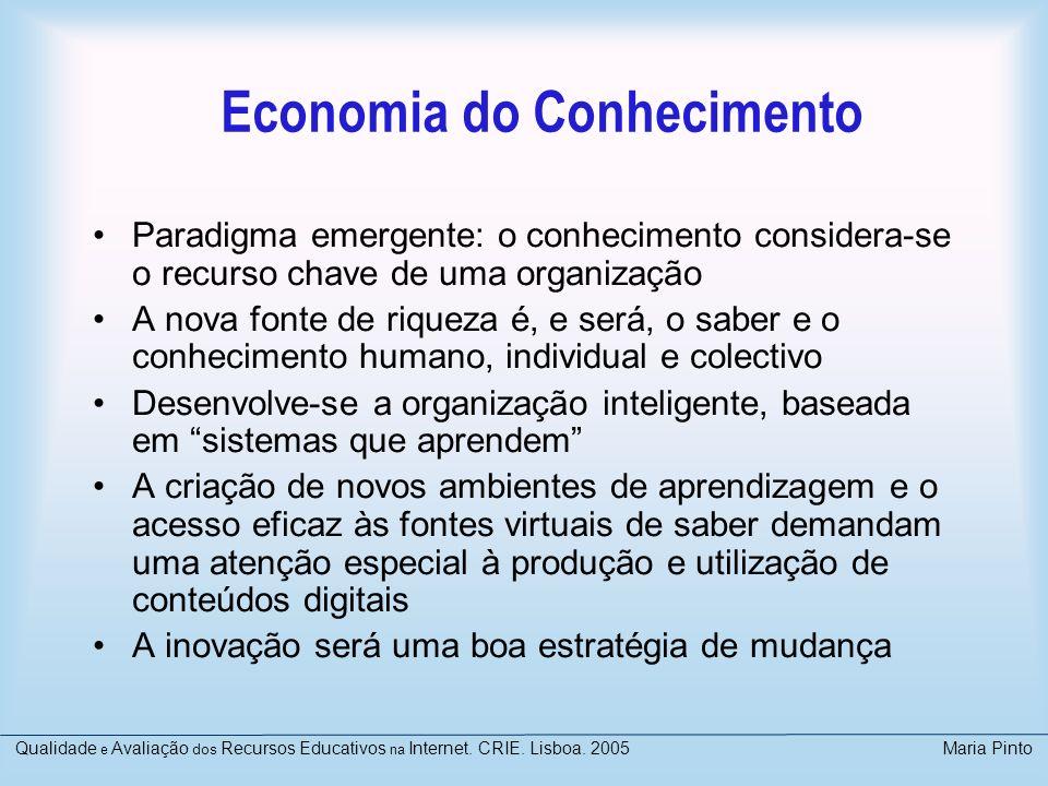 Economia do Conhecimento Paradigma emergente: o conhecimento considera-se o recurso chave de uma organização A nova fonte de riqueza é, e será, o sabe