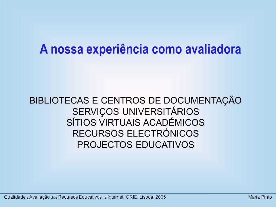 BIBLIOTECAS E CENTROS DE DOCUMENTAÇÃO SERVIÇOS UNIVERSITÁRIOS SÍTIOS VIRTUAIS ACADÉMICOS RECURSOS ELECTRÓNICOS PROJECTOS EDUCATIVOS Qualidade e Avalia