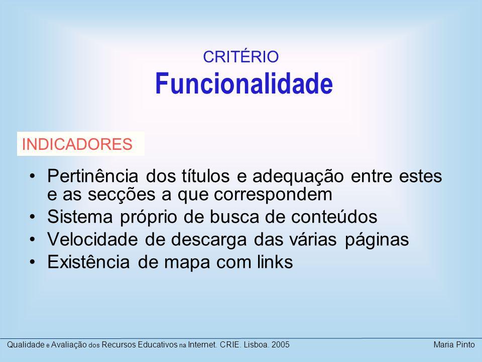Funcionalidade Pertinência dos títulos e adequação entre estes e as secções a que correspondem Sistema próprio de busca de conteúdos Velocidade de des