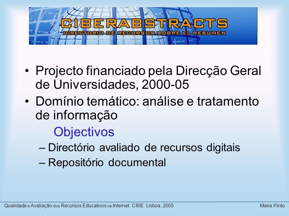 Projecto financiado pela Direcção Geral de Universidades, 2000-05 Domínio temático: análise e tratamento de informação Objectivos –Directório avaliado