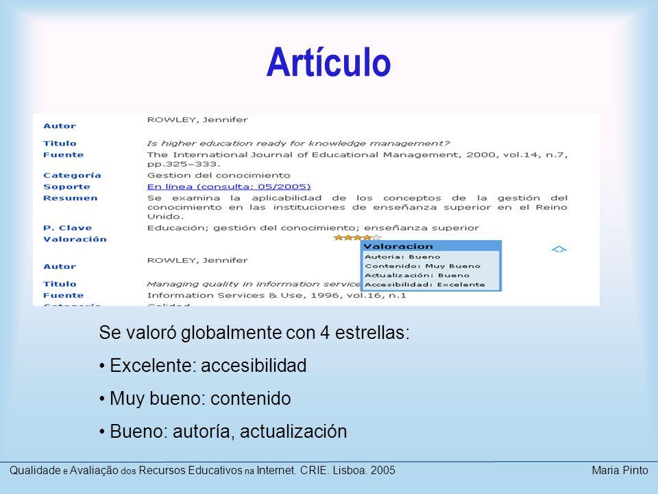 Artículo Se valoró globalmente con 4 estrellas: Excelente: accesibilidad Muy bueno: contenido Bueno: autoría, actualización Qualidade e Avaliação dos