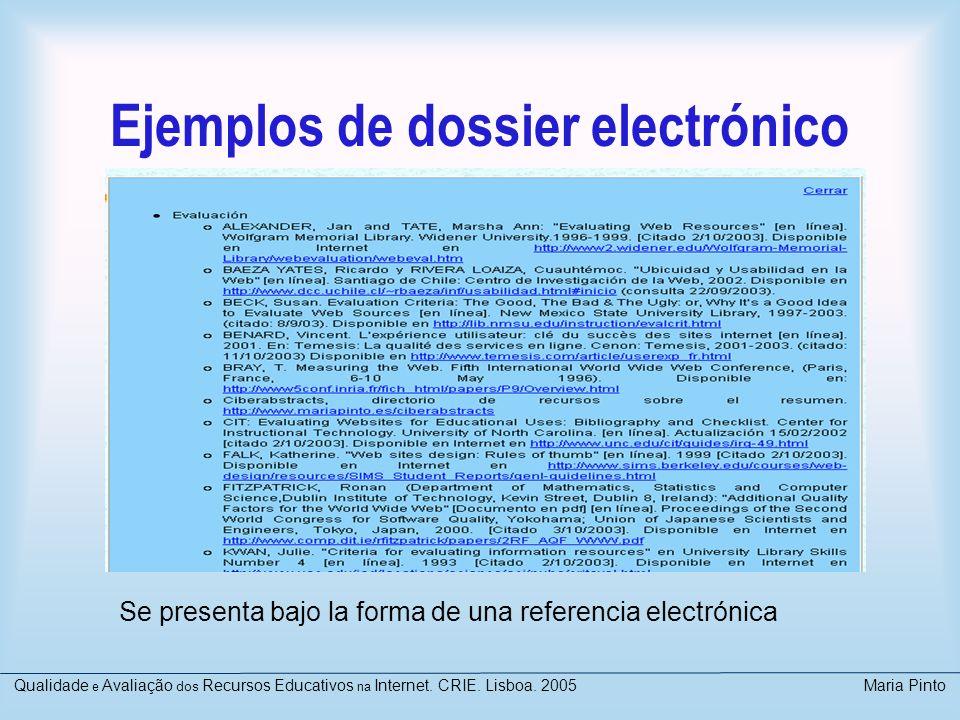 Ejemplos de dossier electrónico Se presenta bajo la forma de una referencia electrónica Qualidade e Avaliação dos Recursos Educativos na Internet. CRI