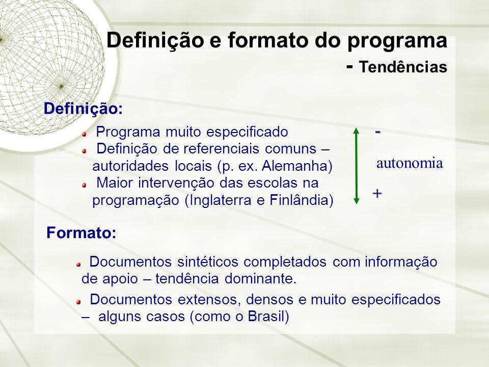 Definição e formato do programa - Tendências Definição: Programa muito especificado Definição de referenciais comuns – autoridades locais (p. ex. Alem