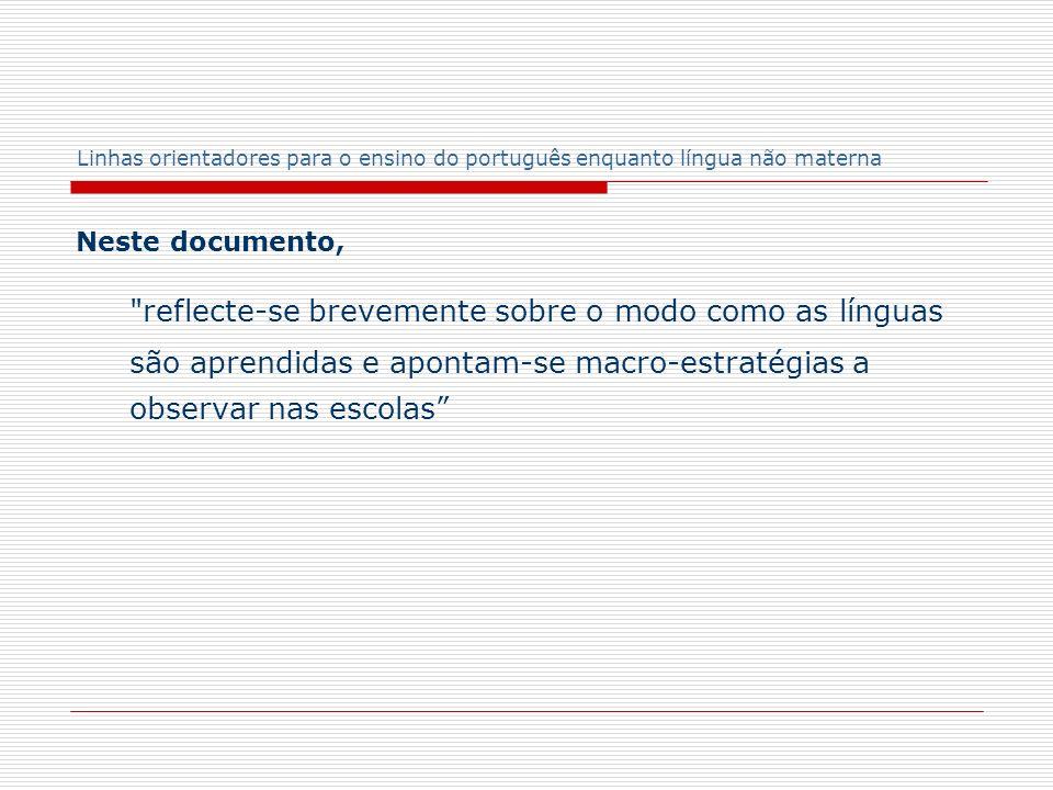 Linhas orientadores para o ensino do português enquanto língua não materna Neste documento,