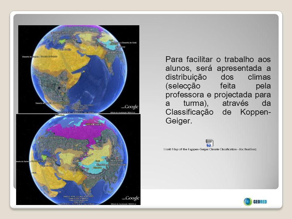 Para facilitar o trabalho aos alunos, será apresentada a distribuição dos climas (selecção feita pela professora e projectada para a turma), através d