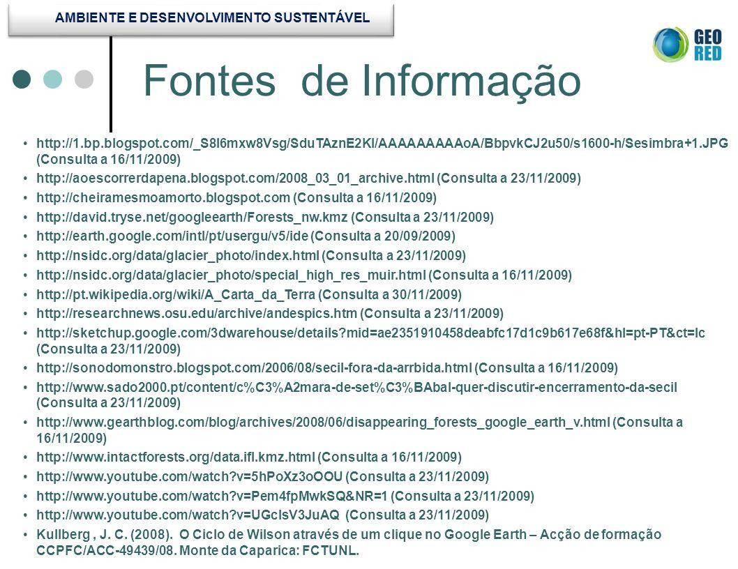 Fontes de Informação http://1.bp.blogspot.com/_S8l6mxw8Vsg/SduTAznE2KI/AAAAAAAAAoA/BbpvkCJ2u50/s1600-h/Sesimbra+1.JPG (Consulta a 16/11/2009) http://a