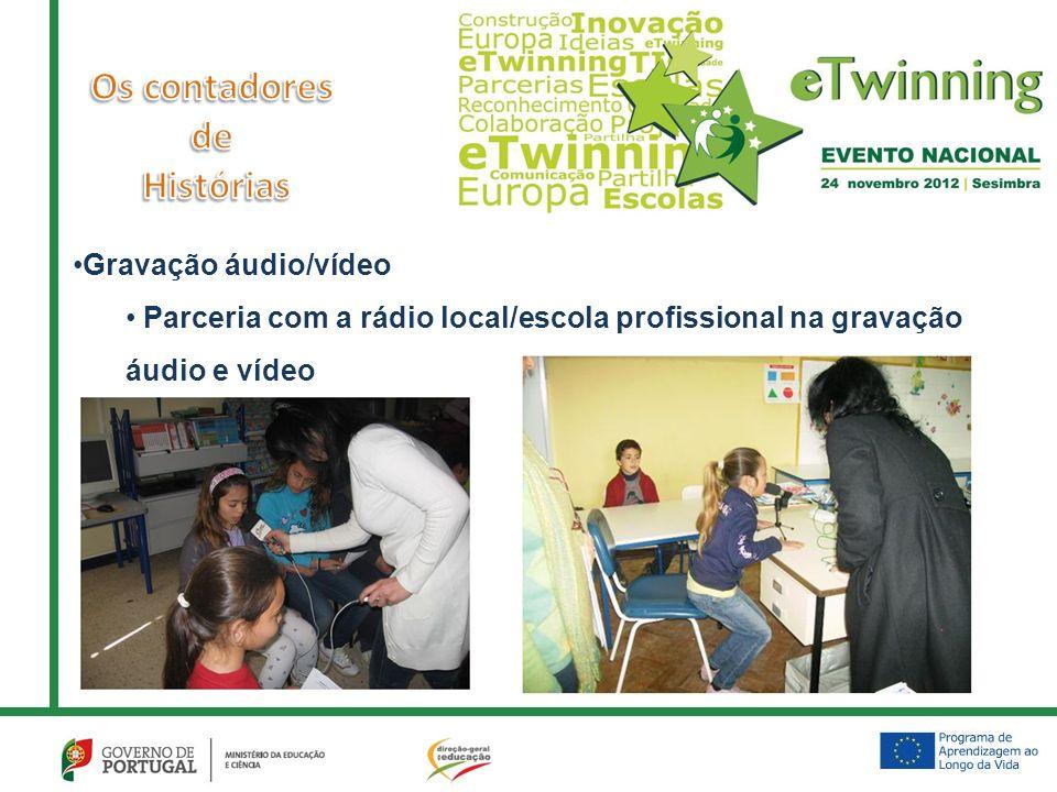 Gravação áudio/vídeo Parceria com a rádio local/escola profissional na gravação áudio e vídeo