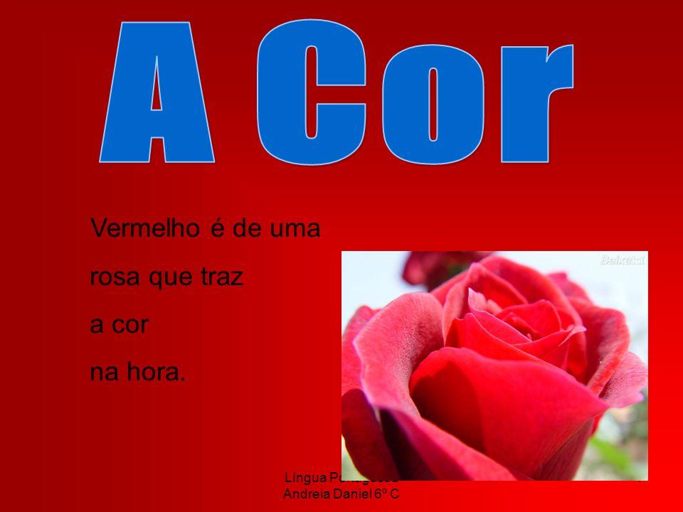 Língua Portuguesa Andreia Daniel 6º C 5 Laranja do fogo a arder e de paus a queimar.