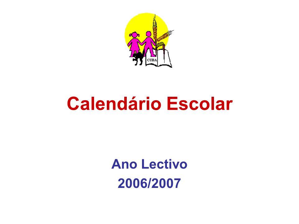Calendário Escolar Ano Lectivo 2006/2007