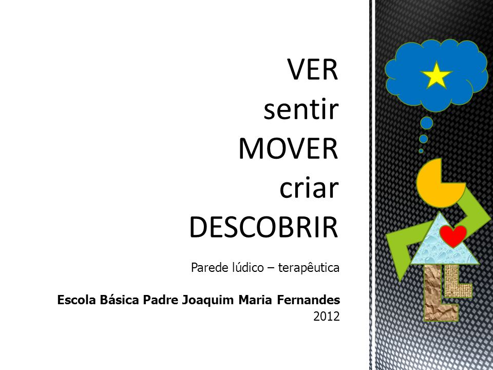 Parede lúdico – terapêutica Escola Básica Padre Joaquim Maria Fernandes 2012