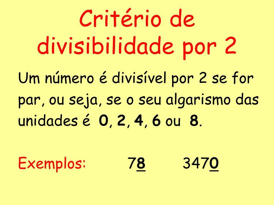 Considera o conjunto: {10, 12, 25, 58, 60, 65, 126, 250, 714, 5500}. Quais os números que são divisíveis por 2? {10, 12, 58, 126, 60, 250, 714, 5500}
