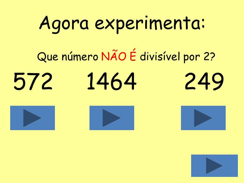 Critério de divisibilidade por 2 Um número é divisível por 2 se for par, ou seja, se o seu algarismo das unidades é 0, 2, 4, 6 ou 8. Exemplos:783470