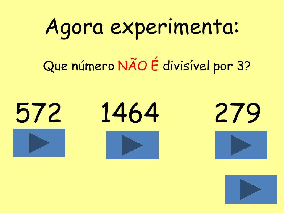 Critério de divisibilidade por 3 Um número é divisível por 3 se a soma dos seus algarismo for divisível por 3. Exemplos: 75 7 + 5 = 12 12 ÷ 3 = 4 Rest