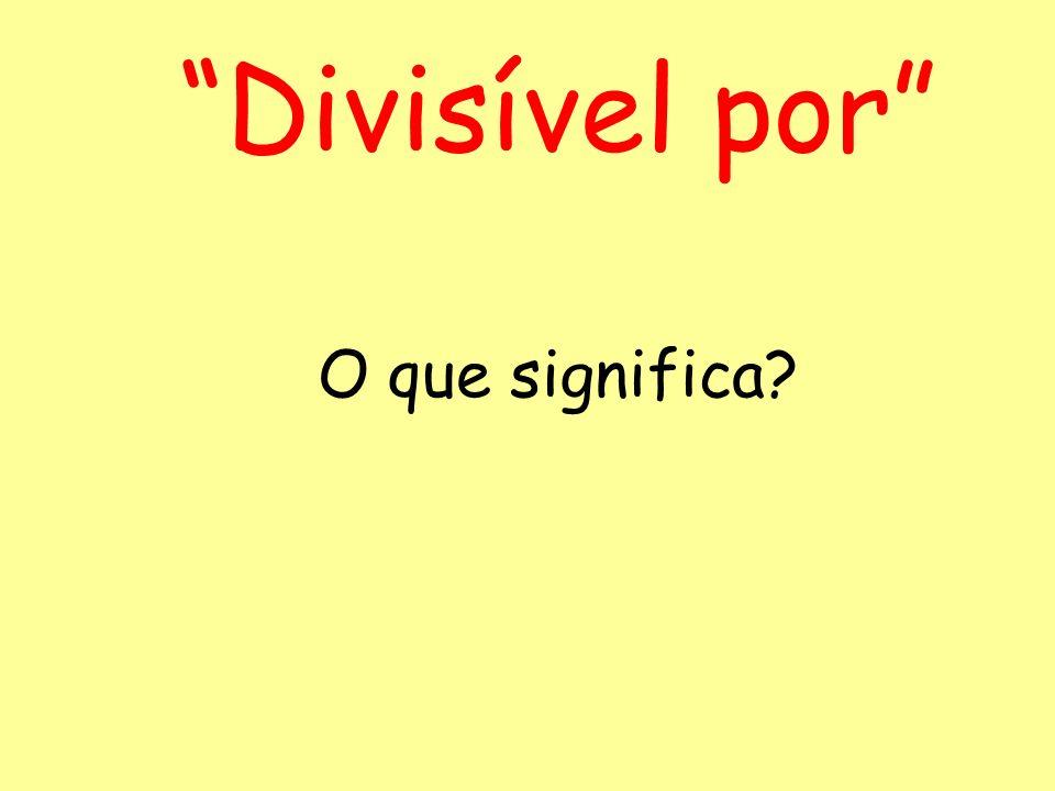 Divisível por O que significa?