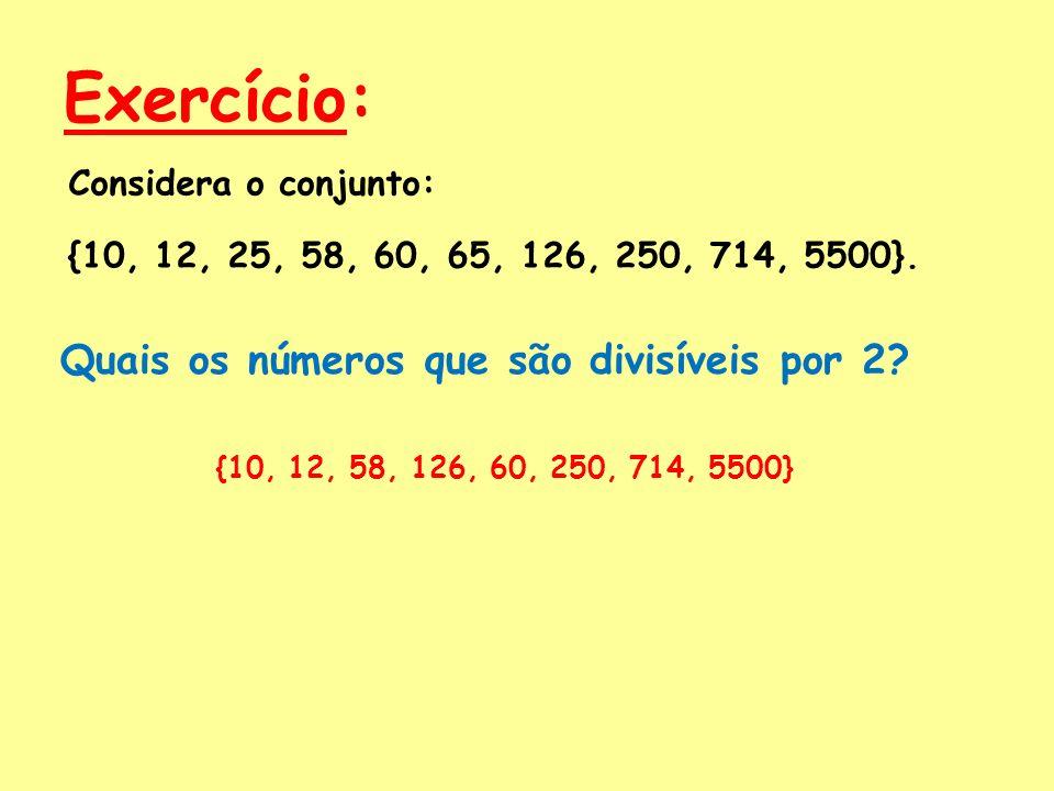 Considera o conjunto: {10, 12, 25, 58, 60, 65, 126, 250, 714, 5500}.