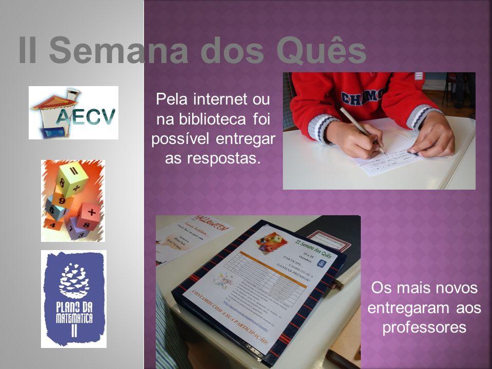 Pela internet ou na biblioteca foi possível entregar as respostas.