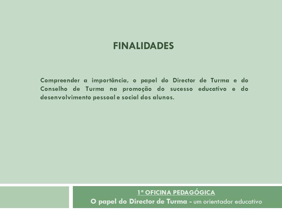 1ª OFICINA PEDAGÓGICA O papel do Director de Turma - um orientador educativo.