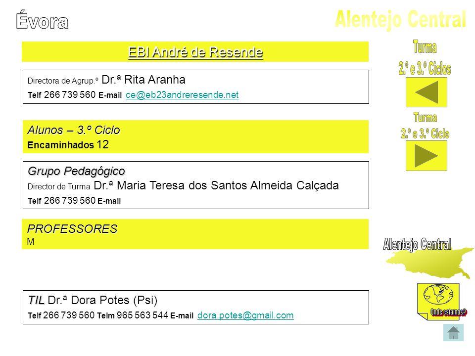 EBI André de Resende Directora de Agrup.º Dr.ª Rita Aranha Telf 266 739 560 E-mail ce@eb23andreresende.net ce@eb23andreresende.net Alunos – 3.º Ciclo