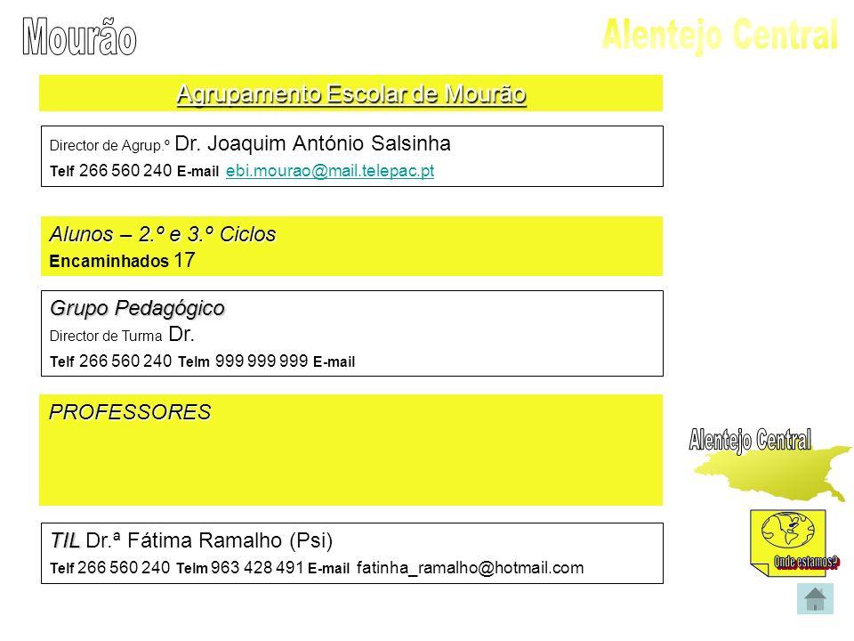 Agrupamento Escolar de Mourão Director de Agrup.º Dr. Joaquim António Salsinha Telf 266 560 240 E-mail ebi.mourao@mail.telepac.pt ebi.mourao@mail.tele