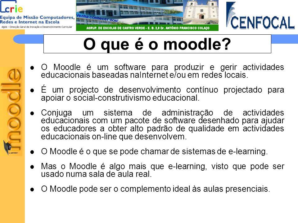 O que é o moodle? O Moodle é um software para produzir e gerir actividades educacionais baseadas naInternet e/ou em redes locais. É um projecto de des