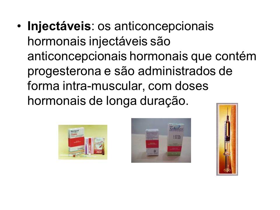 Injectáveis: os anticoncepcionais hormonais injectáveis são anticoncepcionais hormonais que contém progesterona e são administrados de forma intra-mus