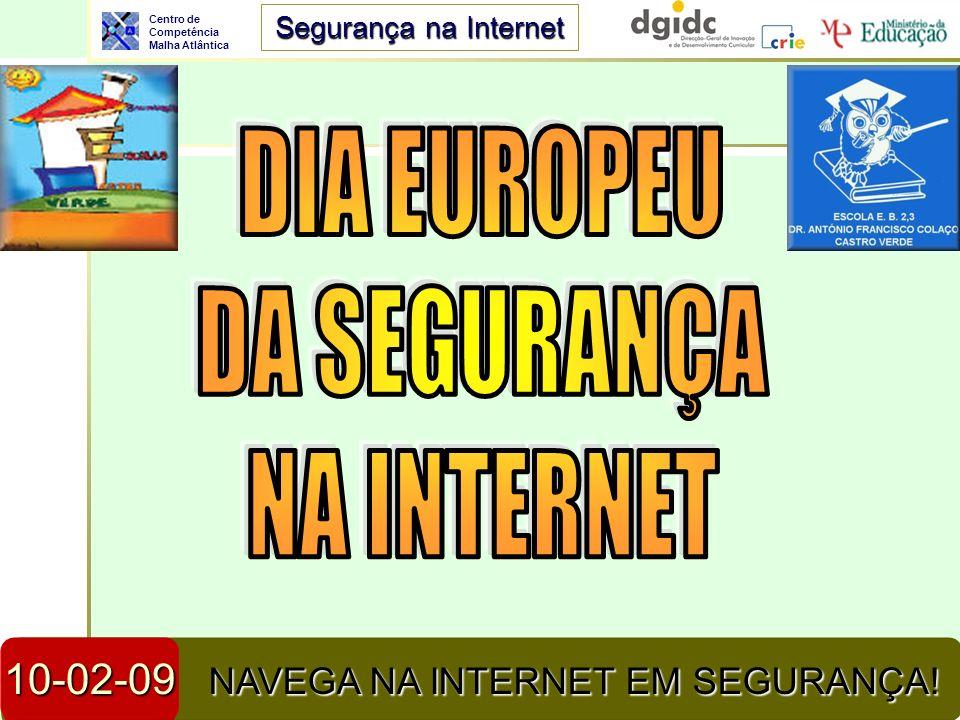 Centro de Competência Malha Atlântica Segurança na Internet 23-04-2014Segurança na Internet2 SEGUE AS INDICAÇÕES DESTES DIAPOSITIVOS.