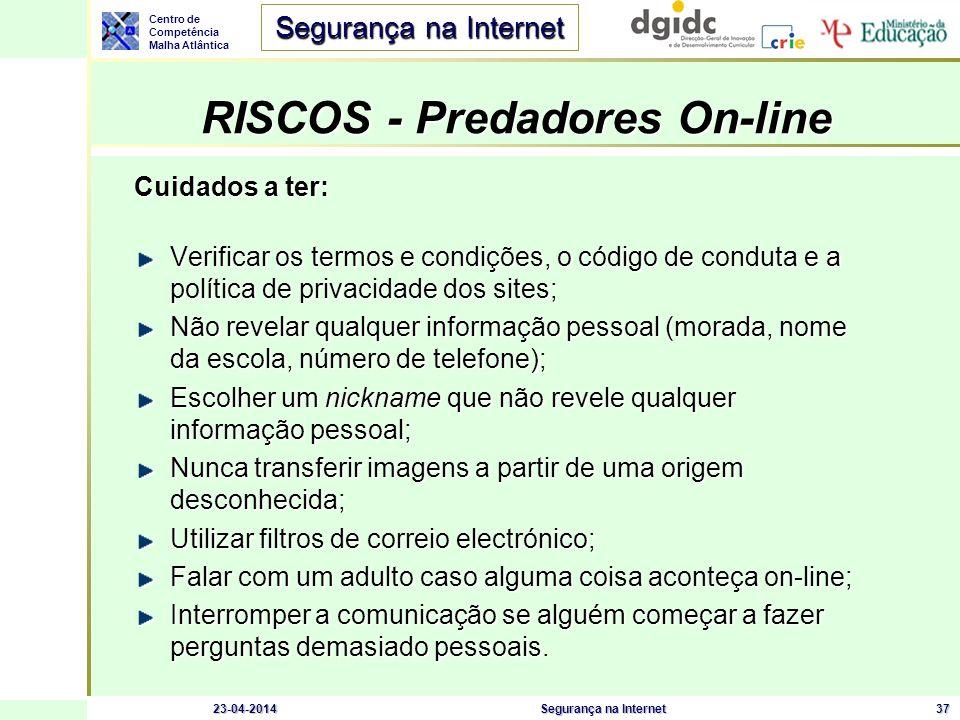 Centro de Competência Malha Atlântica Segurança na Internet 23-04-2014Segurança na Internet37 Cuidados a ter: Verificar os termos e condições, o códig