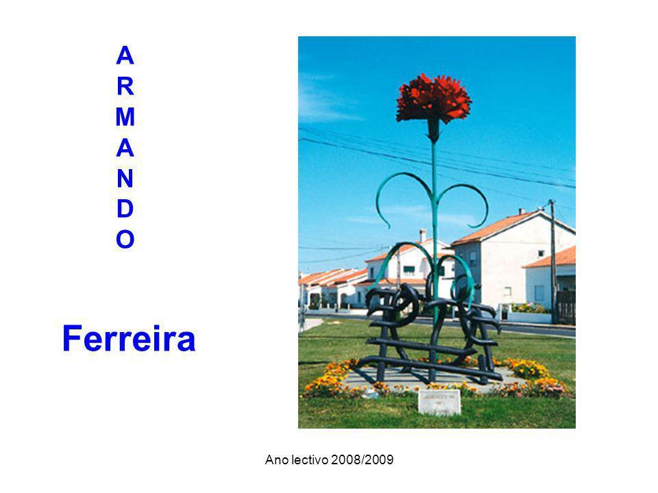 Ano lectivo 2008/2009 A R M A N D O Ferreira