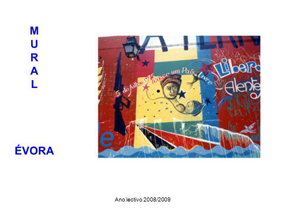 Ano lectivo 2008/2009 M U R A L ÉVORA