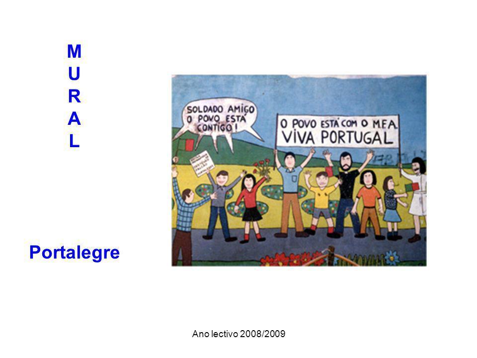 Ano lectivo 2008/2009 M U R A L Portalegre
