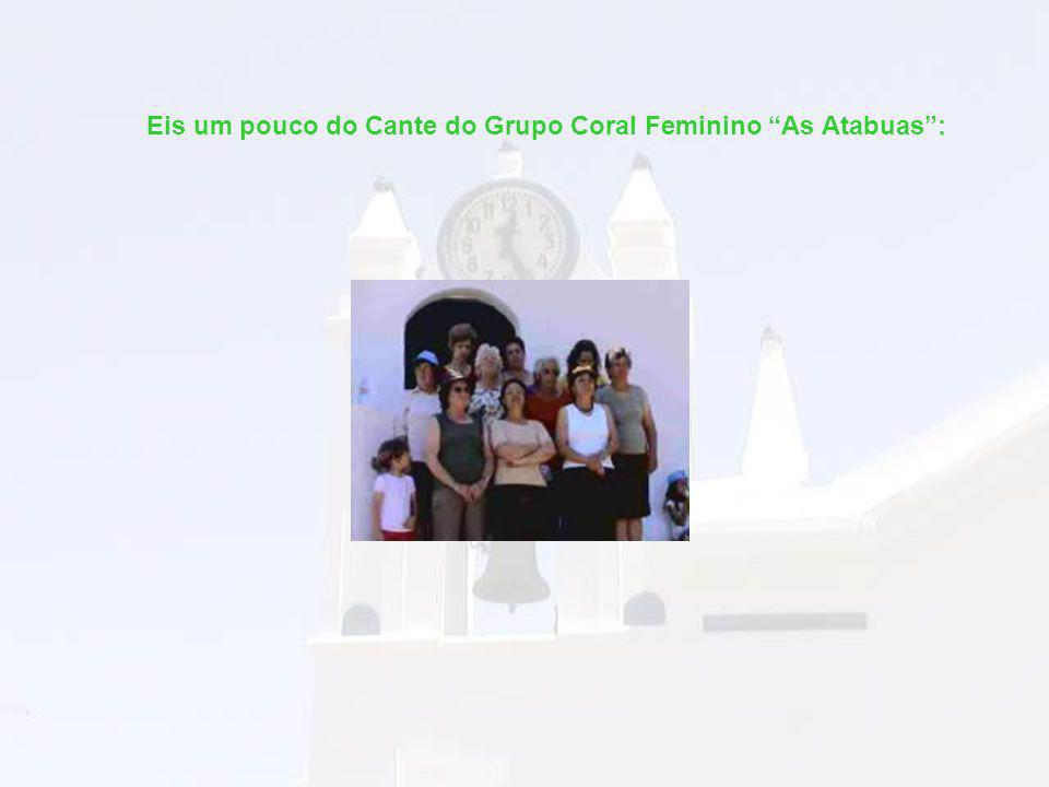 Eis um pouco do Cante do Grupo Coral Feminino As Atabuas: