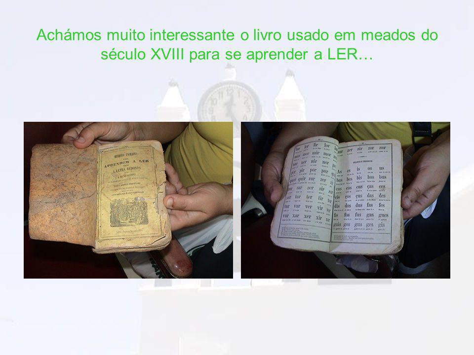 Achámos muito interessante o livro usado em meados do século XVIII para se aprender a LER…