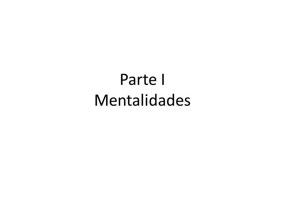 Parte I Mentalidades