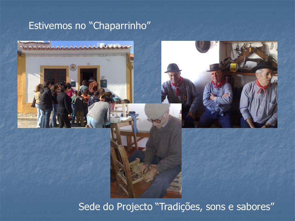 Estivemos no Chaparrinho Sede do Projecto Tradições, sons e sabores