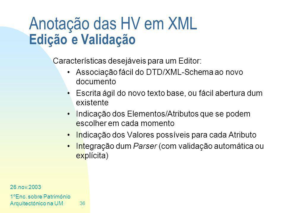 26.nov.2003 1ºEnc. sobre Património Arquitectónico na UM 36 Anotação das HV em XML Edição e Validação Características desejáveis para um Editor: Assoc