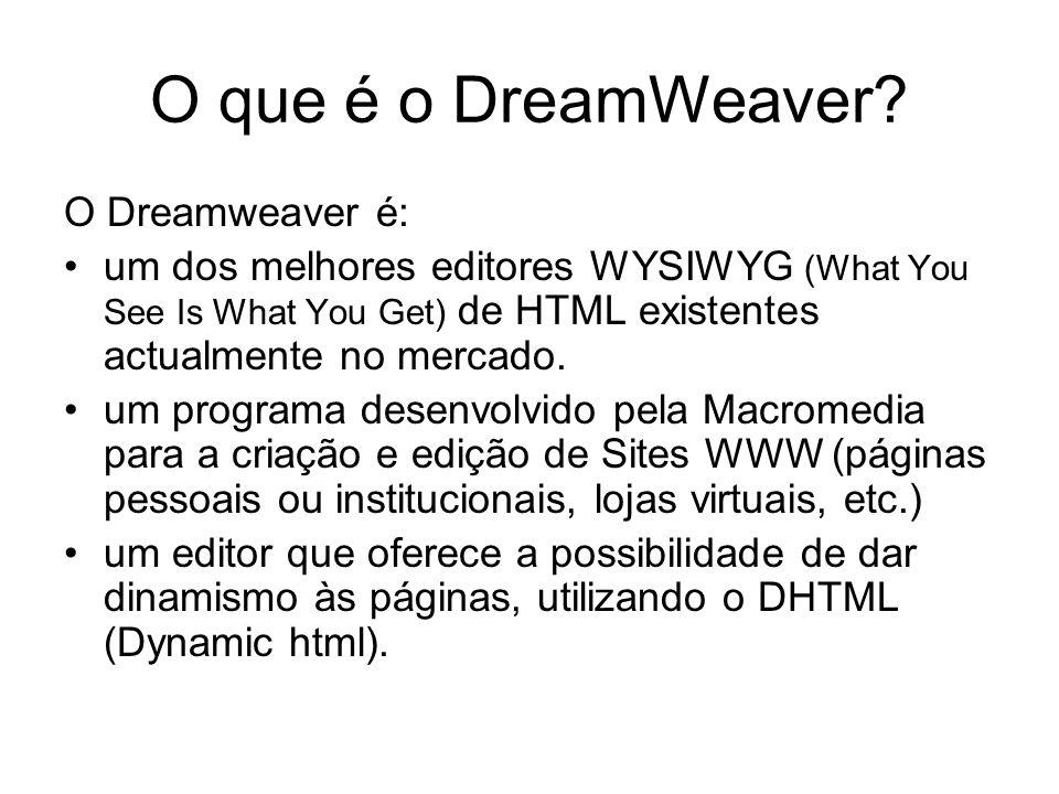 O que é o DreamWeaver.