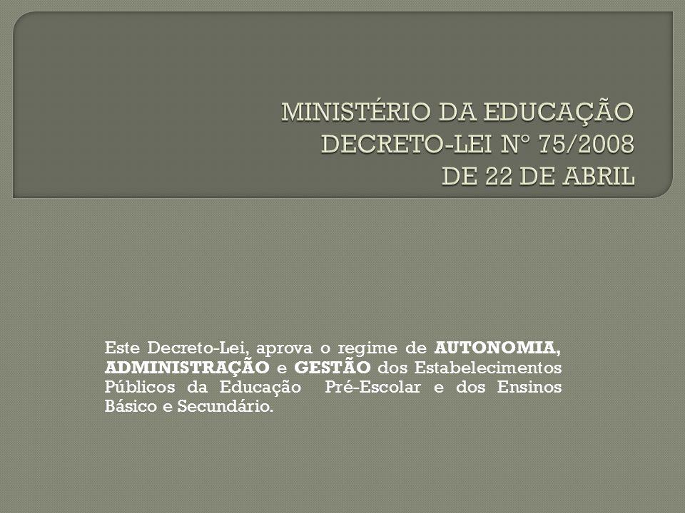 Este Decreto-Lei, aprova o regime de AUTONOMIA, ADMINISTRAÇÃO e GESTÃO dos Estabelecimentos Públicos da Educação Pré-Escolar e dos Ensinos Básico e Secundário.