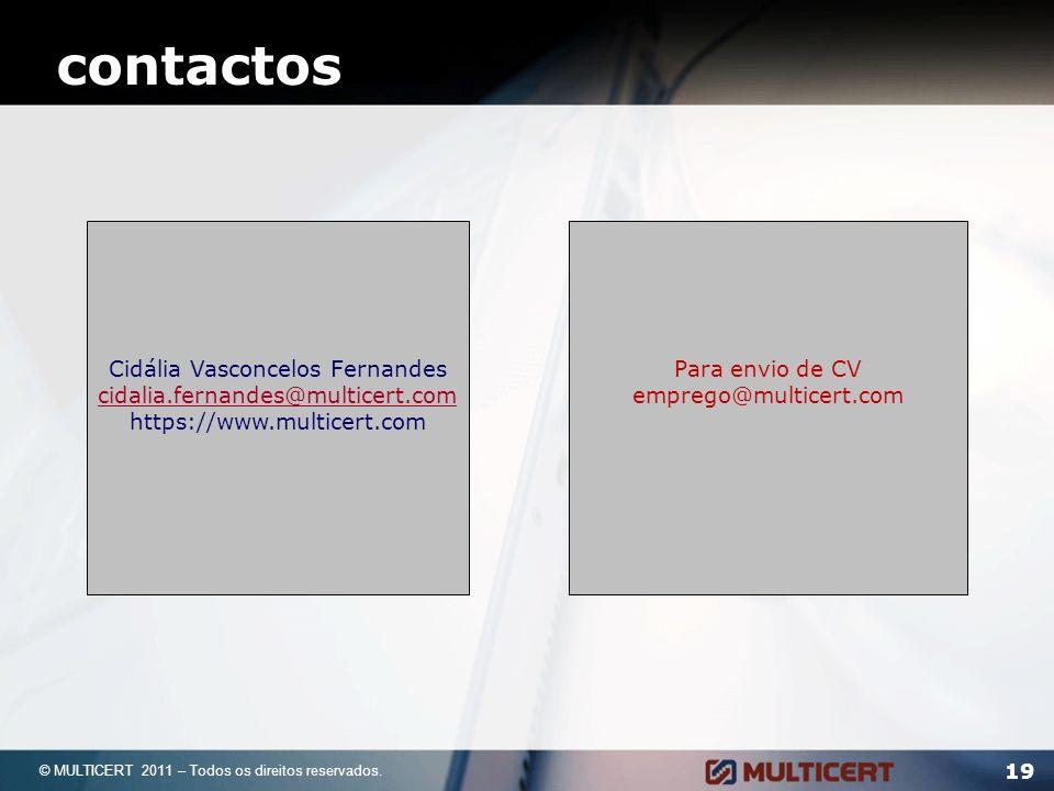 19 contactos Cidália Vasconcelos Fernandes cidalia.fernandes@multicert.com https://www.multicert.com © MULTICERT 2011 – Todos os direitos reservados..