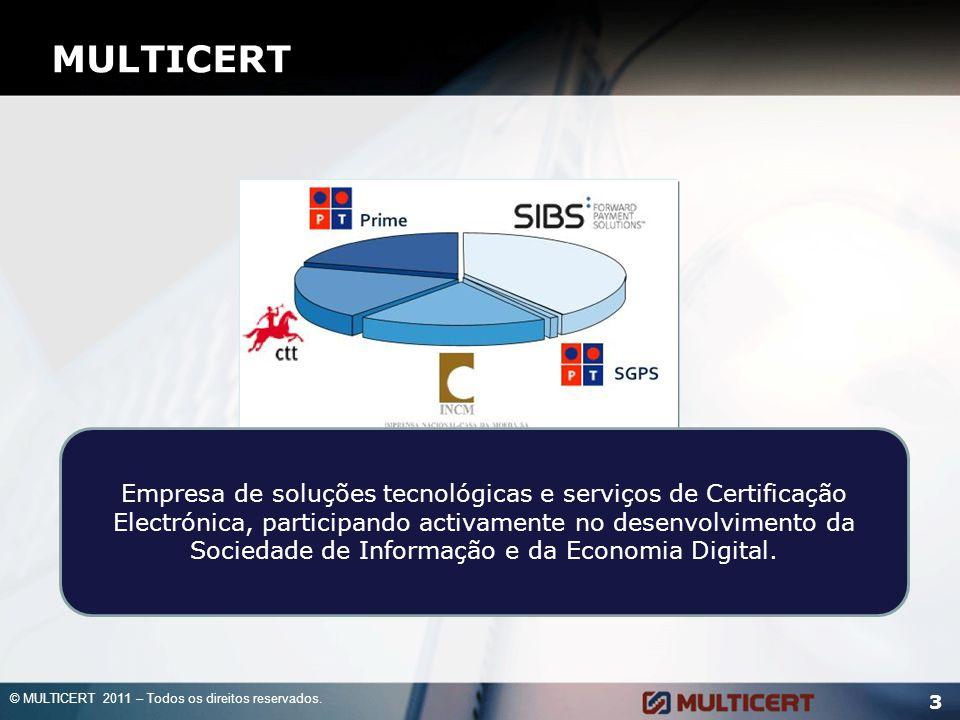 MULTICERT 3 Empresa de soluções tecnológicas e serviços de Certificação Electrónica, participando activamente no desenvolvimento da Sociedade de Infor