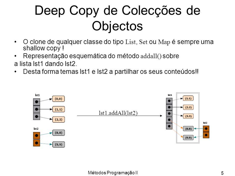 Métodos Programação II 26 Class Stack do Java1.5 public Stack() (construtor) public E push(E item)E public E pop()E public E peek()E public boolean empty() public int search(Object o)Object Método estranho pois viola o princípio de utilização da Stack!!