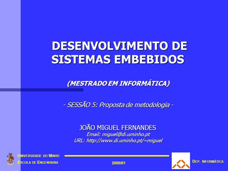 U NIVERSIDADE DO M INHO E SCOLA DE E NGENHARIA 2000/01 D EP.